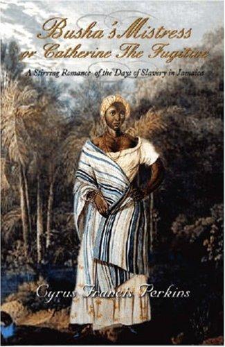 Busha's Mistress or Catherine the Fugitive