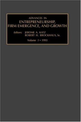 Download Advances in Entrepreneurship, Firm Emergence and Growth