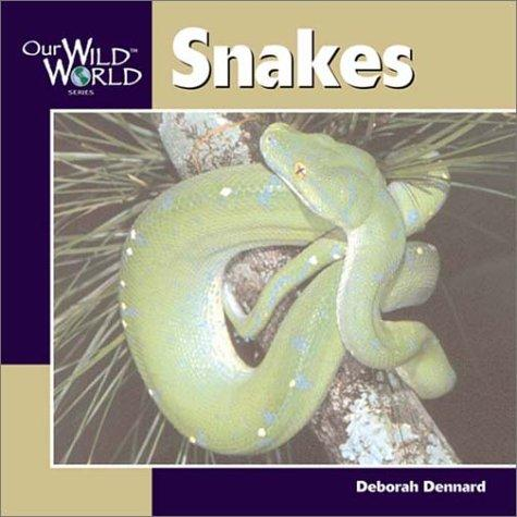 Snakes (Our Wild World)