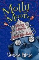 Molly Moon, Micky Minus, & the Mind Machine (Molly Moon)