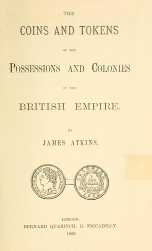 Download The coins and tokens of the possessions and colonies of the British empire.