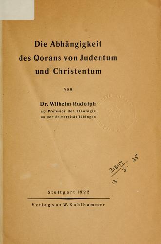 Die Abhängigkeit des Qorans von Judentum und Christentum.