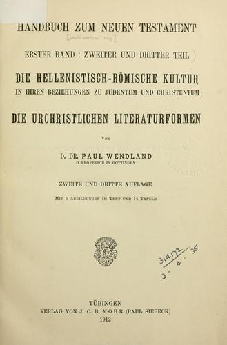 Download Die hellenistisch-römische Kultur in ihren Beziehungen zu Judentum und Christentum; die urchristlichen Literaturformen.