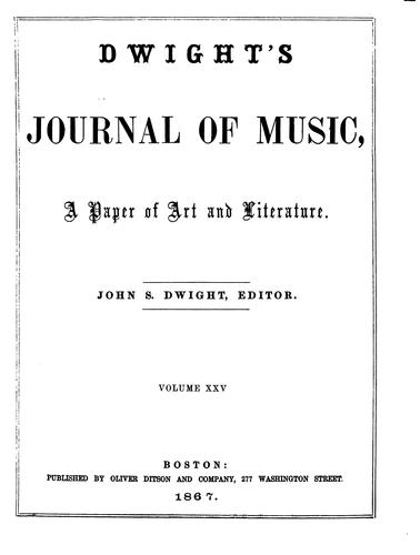 Dwight's Journal of Music: A Paper of Art and Literature