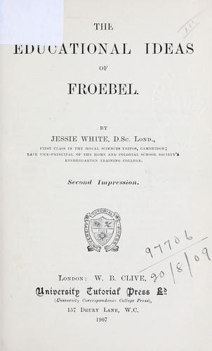 The educational ideas of Froebel.