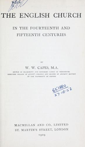 The English Church in the fourteenth and fifteenth centuries.
