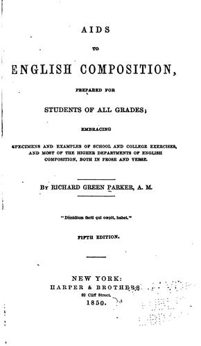 Aids to English Composition, Prepared for Students of All Grades: Embracing Specimens and …