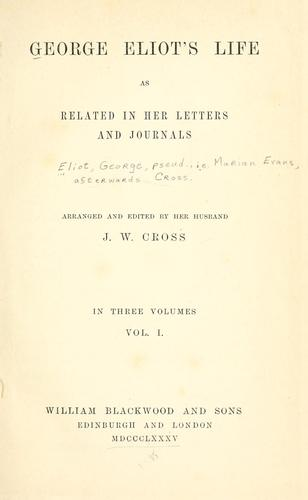 Download George Eliot's life as related in her letters and journals.