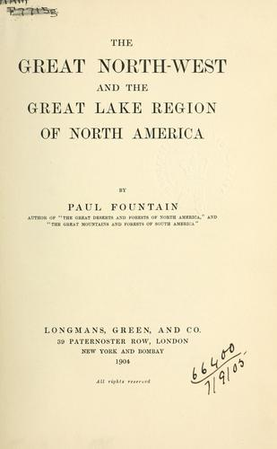 Download The great North-West and the Great Lake region of North America.