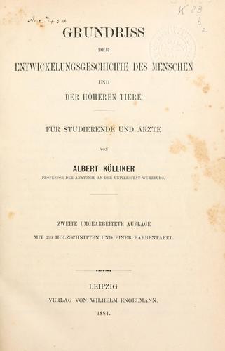 Grundriss der Entwicklungsgeschichte des Menschen und der höheren Thiere.