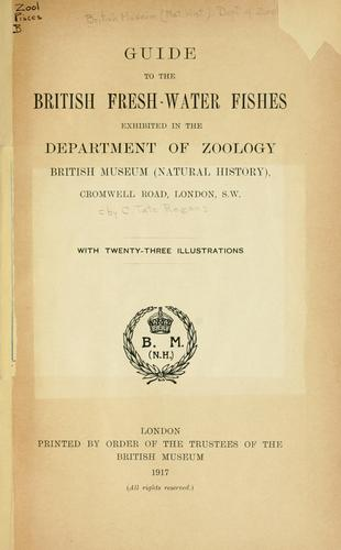 Download Guide to the British fresh-water fishes exhibited in the Department of Zoology, British Museum (Natural History).