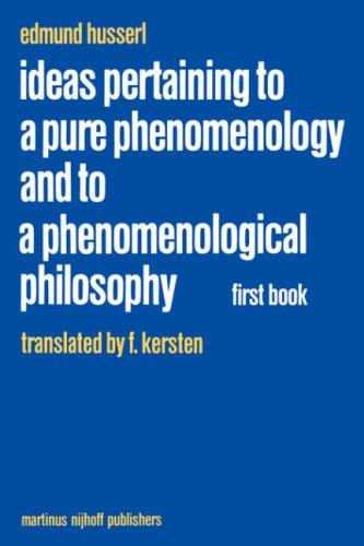 Download Ideas pertaining to a pure phenomenology and to a phenomenological philosophy