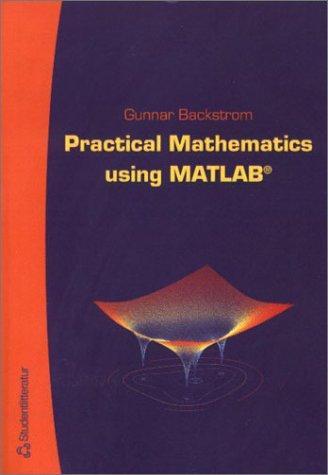 Practical Mathematics Using Matlab