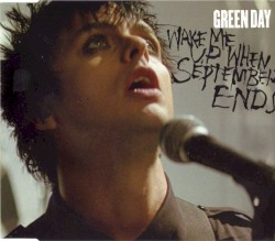 Wake Me Up When September Ends by Green Day