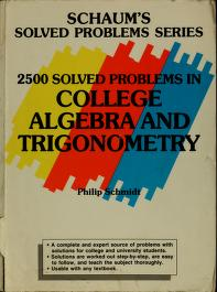 Cover of: 2500 solved problems in college algebra and trigonometry   Philip A. Schmidt