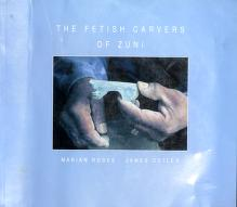 The fetish carvers of Zuni by Marian E. Rodee