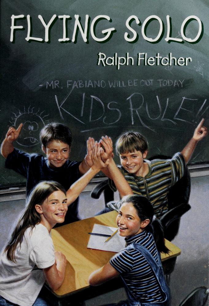 Flying solo by Ralph J. Fletcher