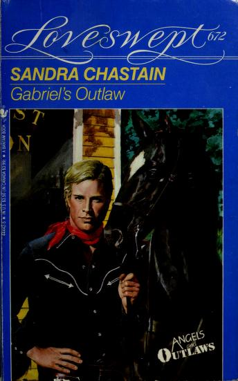 Cover of: GABRIEL'S OUTLAW | Sandra Chastain