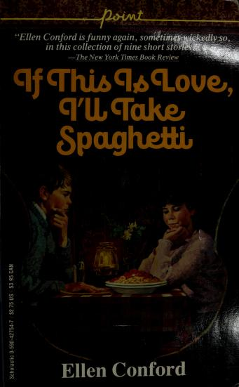 If this is love, I'll take spaghetti by Ellen Conford