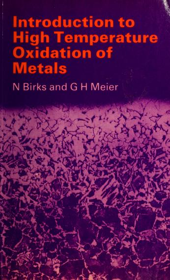 Introduction to high temperature oxidation of metals by N. Birks