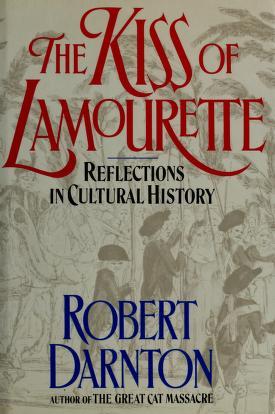 Cover of: The kiss of Lamourette | Robert Darnton