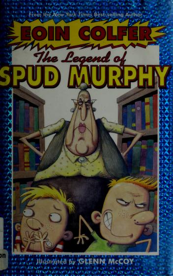 Cover of: The Legend of Spud Murphy | Eoin Colfer