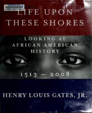 Cover of: Life upon these shores | Henry Louis Gates