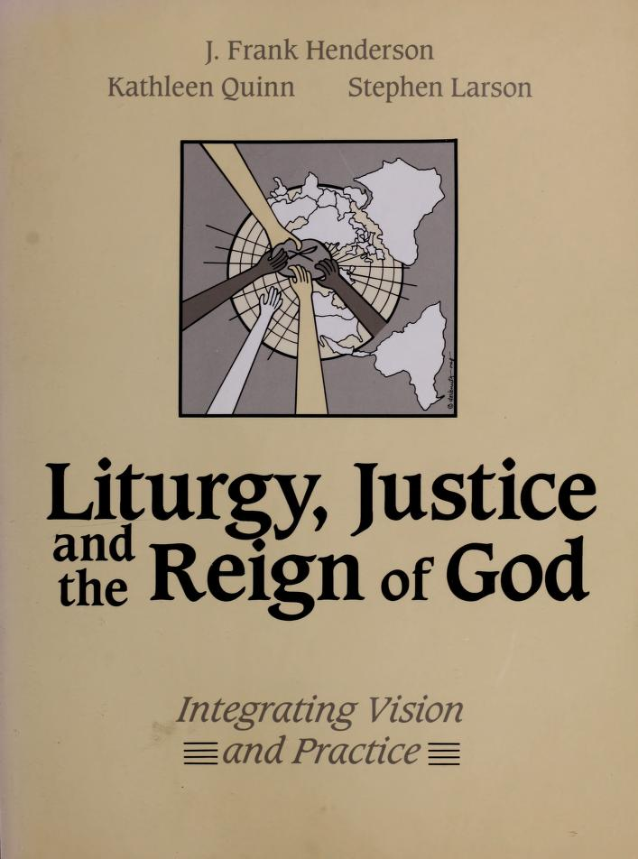 Liturgy, justice, and the reign of God by J. Frank Henderson