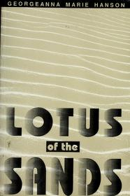 Cover of: Lotus of the Sands | Grorgeanna Marie Hanson