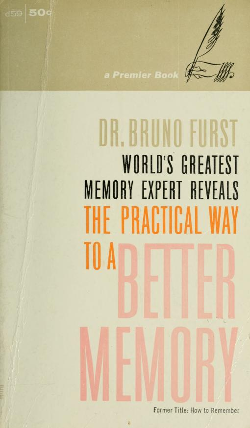 The practical way to better memory by Bruno Fürst