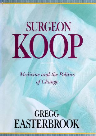Surgeon Koop by Gregg Easterbrook