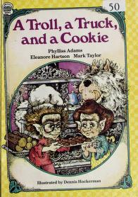 Cover of: A troll, a truck, and a cookie | Phylliss Adams