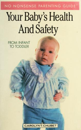 Cover of: Your Baby's Health and Safety | Carolyn T. Chubet