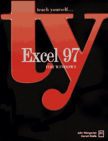 Excel 97 for Windows by John Weingarten