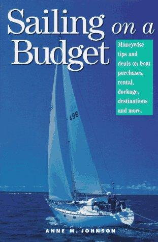 Sailing on a budget by Johnson, Anne M.
