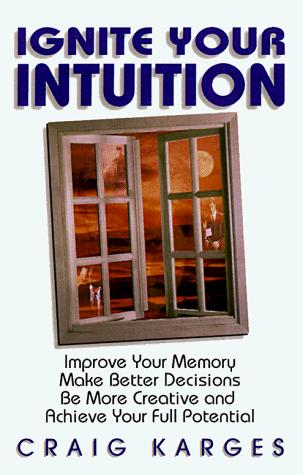 Ignite Your Intuition by Craig Karges