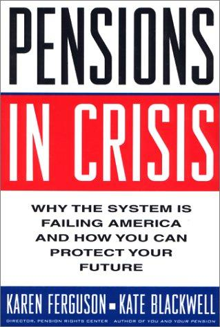 Pensions in crisis by Karen Ferguson