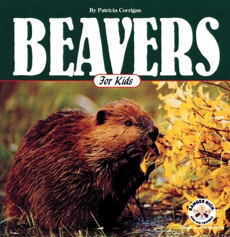 Beavers for kids by Patricia Corrigan