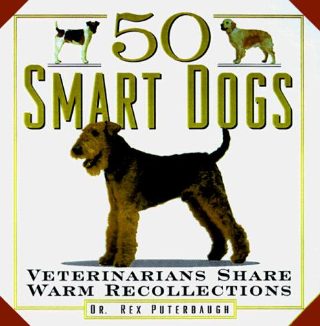 50 smart dogs by written and edited by Rex Puterbaugh.