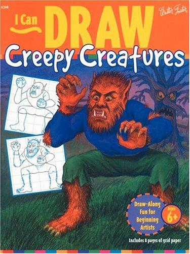 I Can Draw Creepy Creatures (I Can Draw : No 6) by Walter Thomas Foster