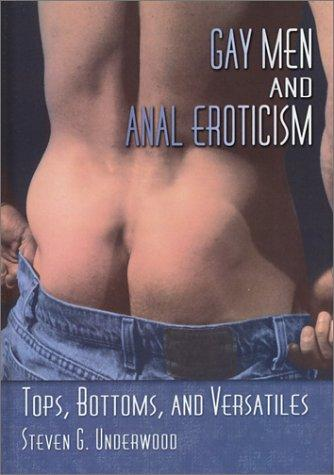 Gay Men and Anal Eroticism by Steven G. Underwood