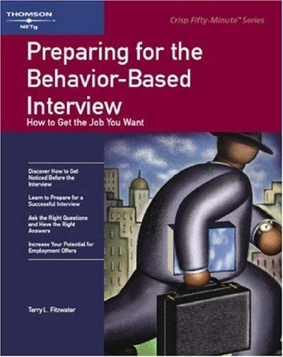 Crisp: Preparing for the Behavior-Based Interview by Terry L. Fitzwater