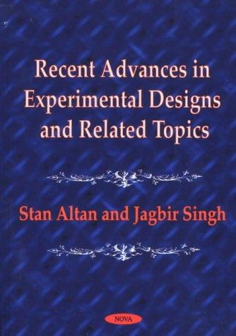 Recent advances in experimental designs and related topics by