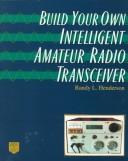 Build Your Own Intelligent Amateur Radio Transceiver by Randy Lee Henderson