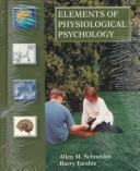"Study guide to accompany Schneider/Tarshis ""Elements of physiological psychology"" by Carol Pandey"