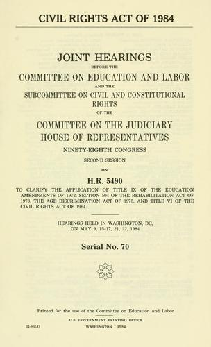 Civil Rights Act of 1984 by United States. Congress. House. Committee on Education and Labor.
