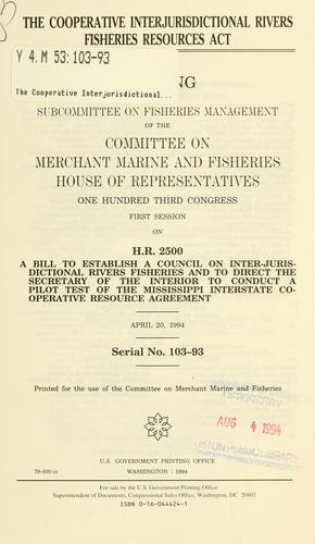 The Cooperative Interjurisdictional Rivers Fisheries Resources Act by United States. Congress. House. Committee on Merchant Marine and Fisheries. Subcommittee on Fisheries Management.