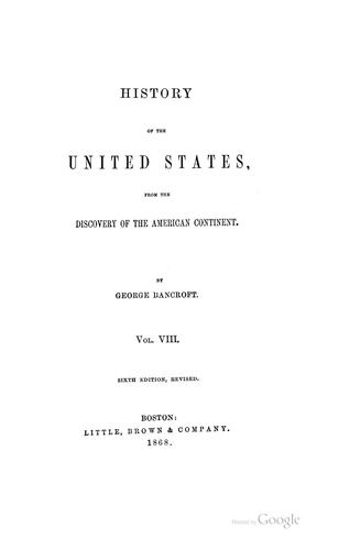 History of the United States from the Discovery of the American Continent by George Bancroft