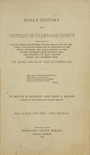 Early history and pioneers of Champaign County by Milton W. Mathews