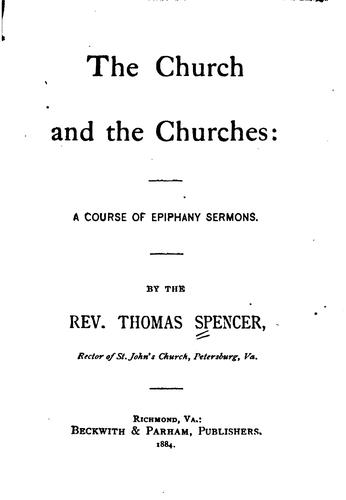 The Church and the Churches: A Course of Epiphany Sermons by Thomas Spencer